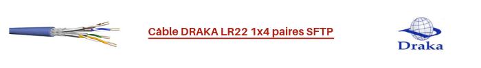 Câble DRAKA LR22 1x4 paires SFTP